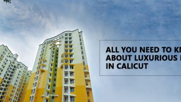 All You Need to Know About Luxurious Flats in Calicut