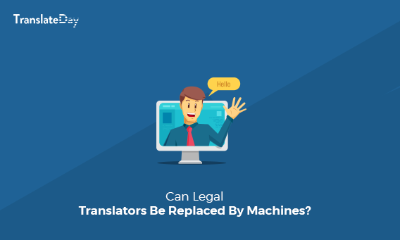 How Can Legal Translators Be Replaced By Machines
